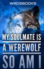 My Soulmate is a Werewolf, So am I by Wadsbooks