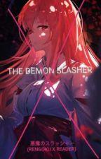 THE DEMON SLASHER (RENGOKU X READER)  by AiraDemegillo0910