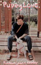 Puppy Love (Kim Namjoon/ RM x Reader) by D3vilyn_45