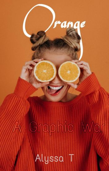 🍊Orange, a Graphic War🍊(NOT accepting applicants)