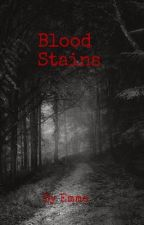 Blood Stains by BisexualTicTac