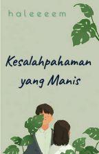 KESALAHPAHAMAN YANG MANIS by Haleeeem