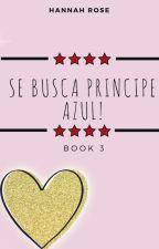 Se busca Principe Azul (Book #3) by hannahrose1996