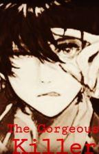 The Gorgeous Killer by I_AM_LIZZY_UWU
