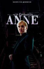 Mi pequeña Anne  ↯ ┃DRACO MALFOY┃ by usemoon