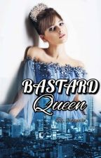 BASTARD QUEEN by iraasayake