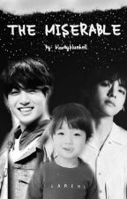 THE MISERABLE [TAEKOOK AU] by bloodybluehell