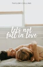 Let's Not Fall in Love ✓ by citygates
