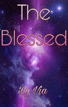 The Blessed by stars_give_hope