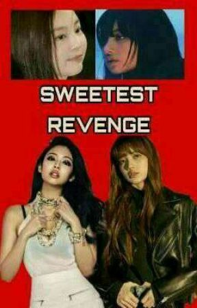 SWEETEST REVENGE  by jenlishoookt