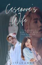 Casanova's Wife [COMPLETED: For Editing]  by AngelicaAnnaBB