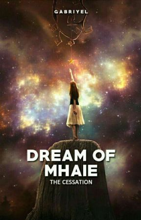 Dream of Mhaie: The Cessation  by _gabriyel