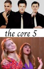 The core 5 by Glee_surpent13