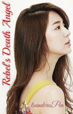 Rebel's Death Angel #Wattys2015 by tsunderesPEN