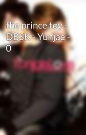 Đọc Truyện the prince toy - DBSK - Yunjae - 0 - cAsS_of_DbSk_vn