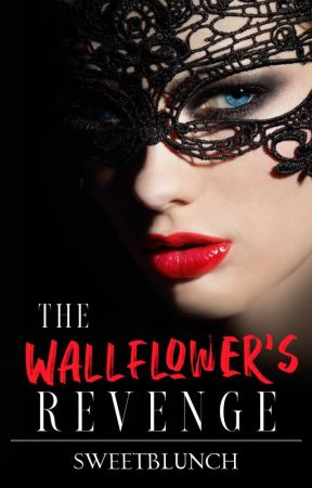 The Wallflower's Revenge [PUBLISHED] by sweetblunch