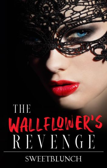 The Wallflower's Revenge [PUBLISHED]