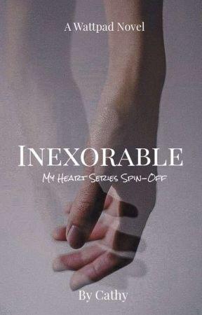 Inexorable. by zeethewriter12
