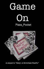 Game On: A Riverdale Fanfiction by pizza_pocket