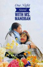 One Night Stand with Ms. Manoban by jenlisaisreal23_