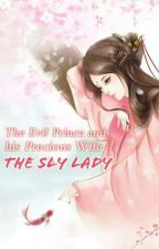 [Book 1] The Evil Prince and his Precious Wife: The Sly Lady  by Jynejraforevermore