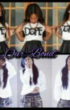 "Our ""Bond"" by unkn0wnnn"