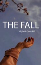 The Fall || l.h. by ghostofyou1996