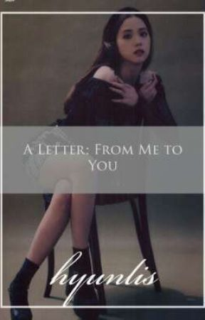 A Letter : From Me to You by hyunlis