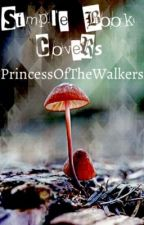 Simple Book Covers! {Open} by PrincessOfTheWalkers