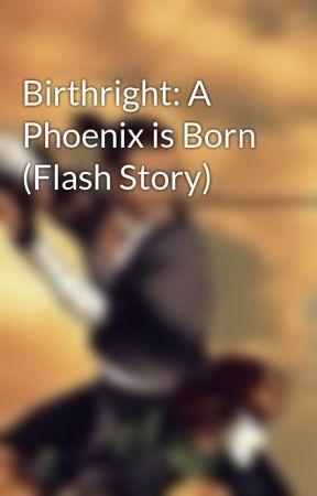 Birthright: A Phoenix is Born (Flash Story) by GaisceKid23
