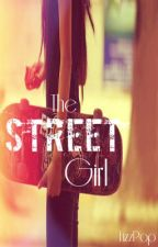 The Street Girl ( on hold) by GiveMeMonster