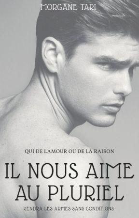 IL NOUS AIME AU PLURIEL by MorganeLequesne