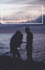 Divergent High [UNDER EDITING] by FourTrisForever4646