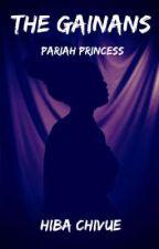 The Gainans: Pariah Princess by HibaChivue