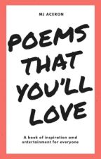 POEMS THAT YOU'LL LOVE (You can use) by MJoven_Aceron