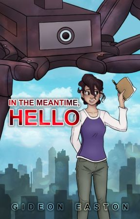 In the Meantime, Hello [returns August 16] by gideoneaston