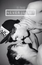 Never Juliet (BoyxBoy) by RFRallos