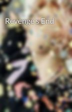 Revenge's End by Introverted3xtrovert