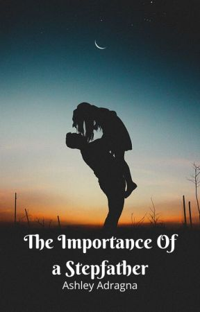 The Importance of a Stepfather by A_inspire4202