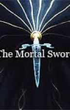 The Mortal Sword by DemonAddiction