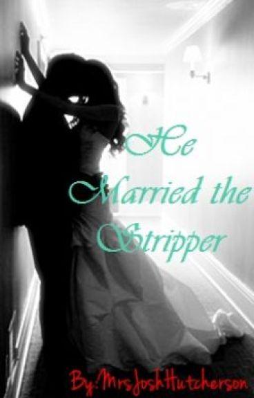 He Married the Stripper.