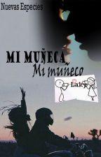 Mi Muñeca Mi muñeco (Nuevas Especies) by ILakyI