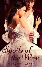 Spoils of the War by ElizabethAspenWrites