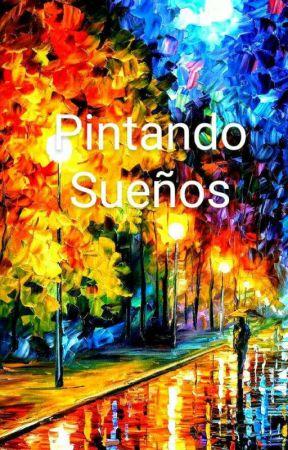 Pintando sueños  by sofiacugno
