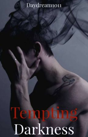 Tempting Darkness [17+] by Daydream1011