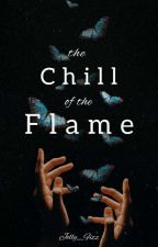 The Chill of the Flame by Jelly_Fizz