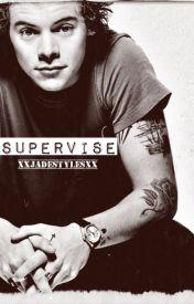 supervise // harry styles short story (a.u.) by xxJadeStylesxx