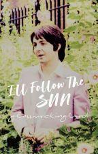 I'LL FOLLOW THE SUN (Novella) || Paul McCartney 1968 by glassmockingbird