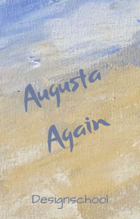 Augusta Again  (Completed) by Designschool