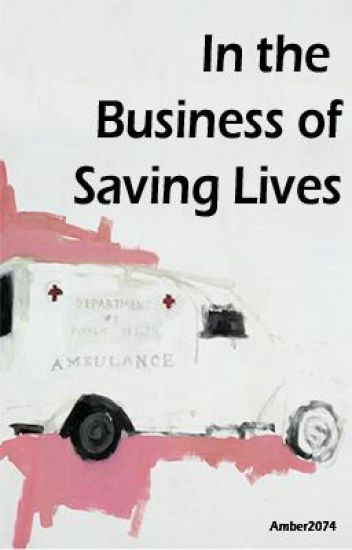 In the Business of Saving Lives